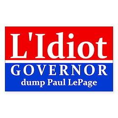 L Idiot Governor Paul Lepage Bumper Sticker Gt Maine Gt 50