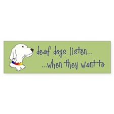Deaf Dogs Listen Bumper Sticker