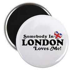 Somebody In London Loves Me Magnet