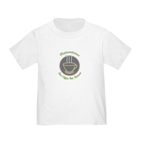 Mathematicians Toddler T-Shirt