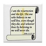 John 11:25-26 Tile Coaster