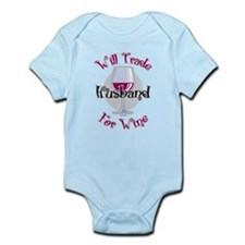 Will Trade Husband For Wine Infant Bodysuit