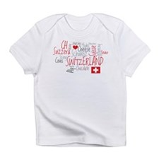 You Have to Love Switzerland Infant T-Shirt