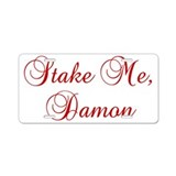 Stake Me, Damon Aluminum License Plate
