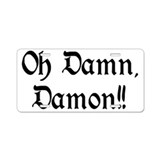 Oh Damn, Damon!! Aluminum License Plate