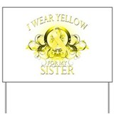 I Wear Yellow for my Sister ( Yard Sign