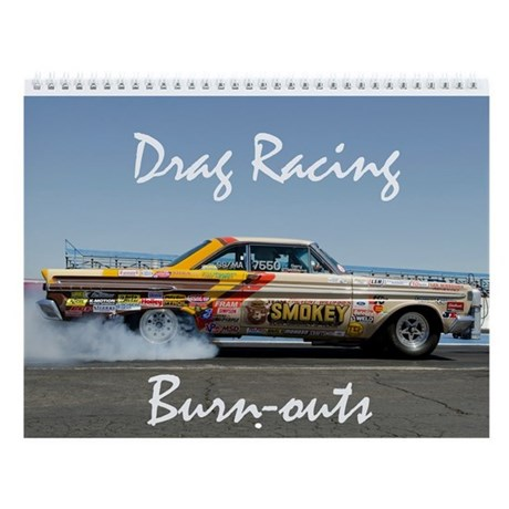 Auto Racing Calenders on Auto Gifts   Auto Calendars   Drag Racing Burn Outs Wall Calendar
