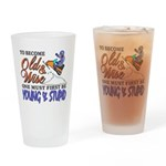 Old & Wise = Young & Stupid Drinking Glass