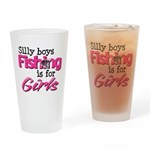 Silly boys, fishing is for girls! Drinking Glass