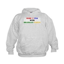 Made in USA with Brazilian Parts! Hoodie