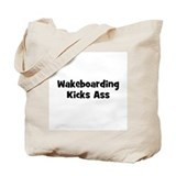 Wakeboarding Kicks Ass Tote Bag