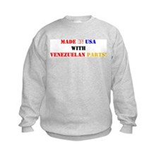Made in USA with Venezuelan Parts! Sweatshirt
