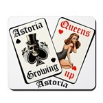 Growing Up Astoria Mousepad