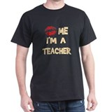Kiss Me I'm A Teacher Black T-Shirt