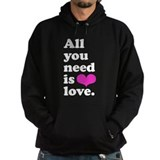 All you need is love. Hoodie