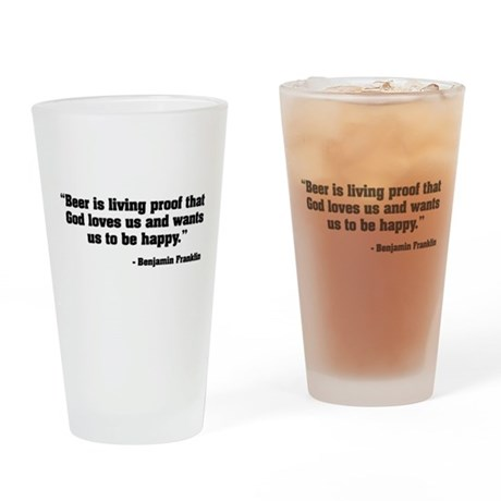 Beer is Proof God Drinking Glass