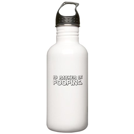 I'd Rather Be Pooping Stainless Water Bottle 1.0L