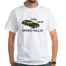 Hey Jerk Speed Kills Shirt
