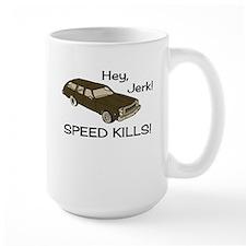 Hey Jerk Speed Kills Coffee Mug