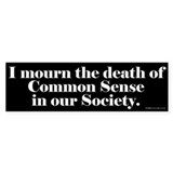 Common Sense Died Bumper Car Sticker