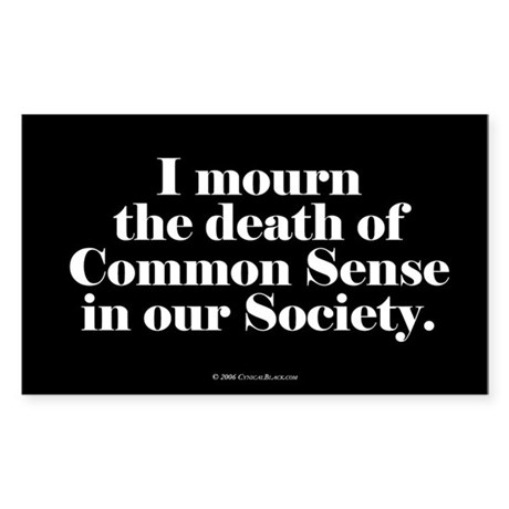 Common Sense Died Rectangle Sticker