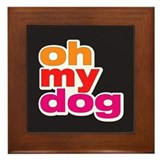 Oh My Dog Framed Tile
