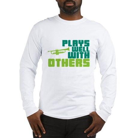 Plays Well with Others Long Sleeve T-Shirt