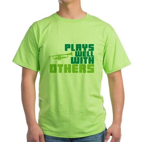 Plays Well with Others Green T-Shirt