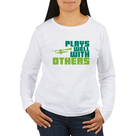 Plays Well with Others Women's Long Sleeve T-Shirt