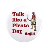 "Talk Like A Pirate Day 3.5"" Button"