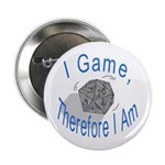 d20 I Game therfore I am Button