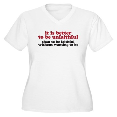 It is better to be unfaithful Women's Plus Size V-