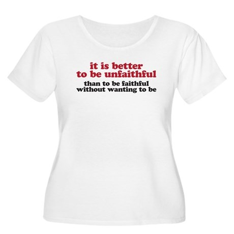 It is better to be unfaithful Women's Plus Size Sc