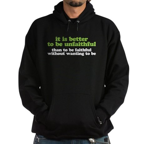 It is better to be unfaithful Hoodie (dark)