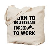 Born to Roller Stake Tote Bag