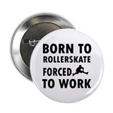 "Born to Roller Stake 2.25"" Button (100 pack)"