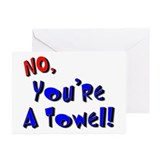 No, You're A Towel |  Greeting Cards (Pk of 10