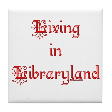 Living in Libraryland Tile Coaster