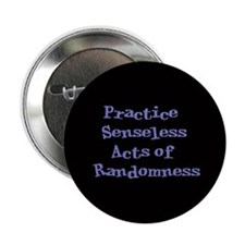 Senseless Acts of Randomness Button
