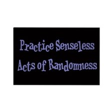 Senseless Acts of Randomness Rectangle Magnet