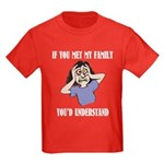 If You Met My Family Kids Dark T-Shirt