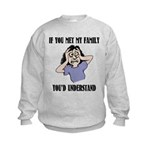 If You Met My Family Kids Sweatshirt