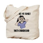 If You Met My Family Tote Bag