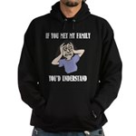 If You Met My Family Hoodie (dark)
