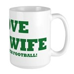 Funny my wife football Large Mug