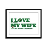 Funny my wife football Framed Panel Print