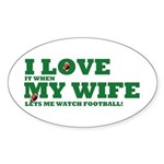 Funny my wife football Sticker (Oval)