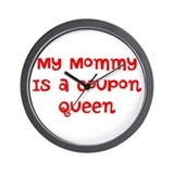 My Mommy is a coupon queen Wall Clock