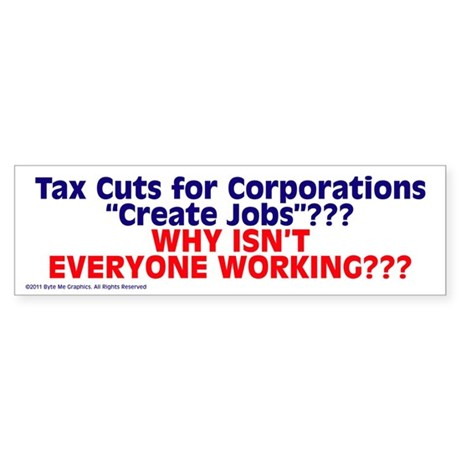 $4.99 Tax Cuts for Corporations BumperSticker