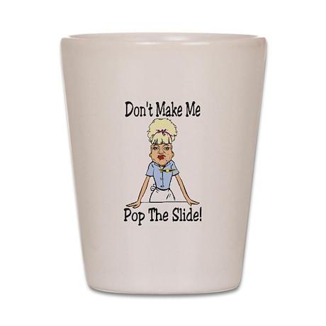 Don't Make Me! Shot Glass